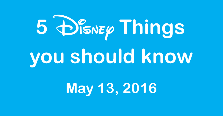 Disney Things May 13