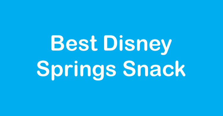 best disney springs snack