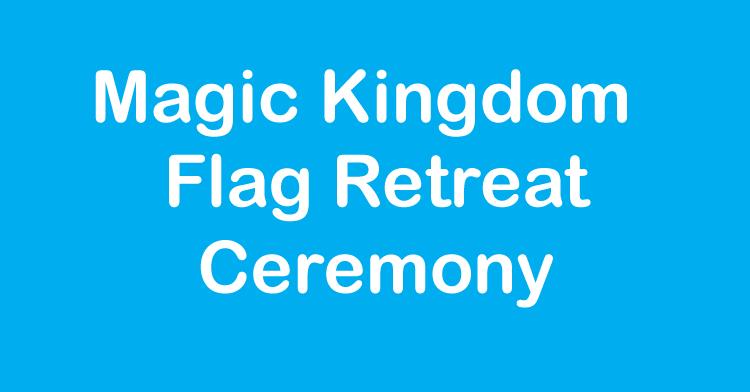 magic kingdom flag retreat