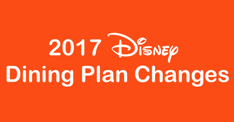 2017 Disney Dining Plan Changes