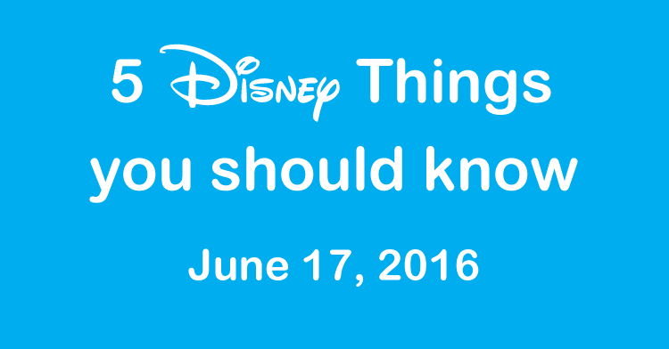 Disney Things June 17