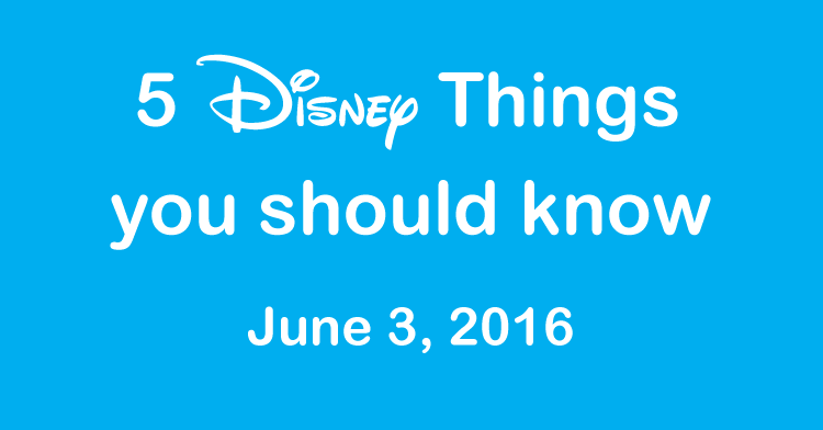 Disney Things June 3