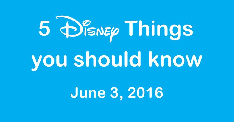 Disney Things June 3