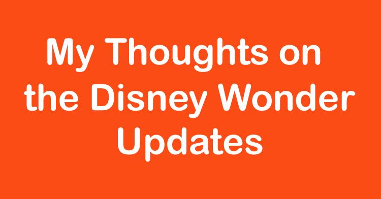 Disney Wonder Updates