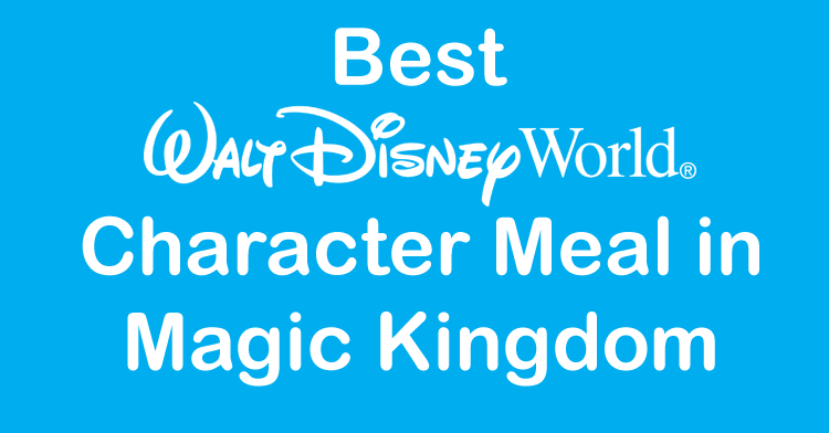 best walt disney world character meal in magic kingdom